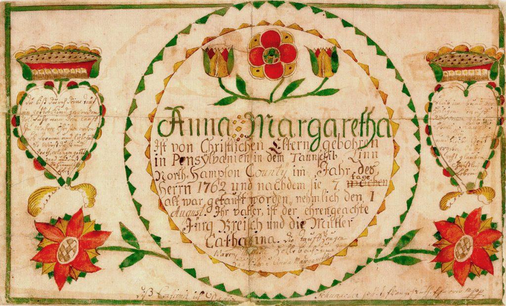 Daniel Schumacher Fraktur Taufschein Anna Margaretha Breisch 1762