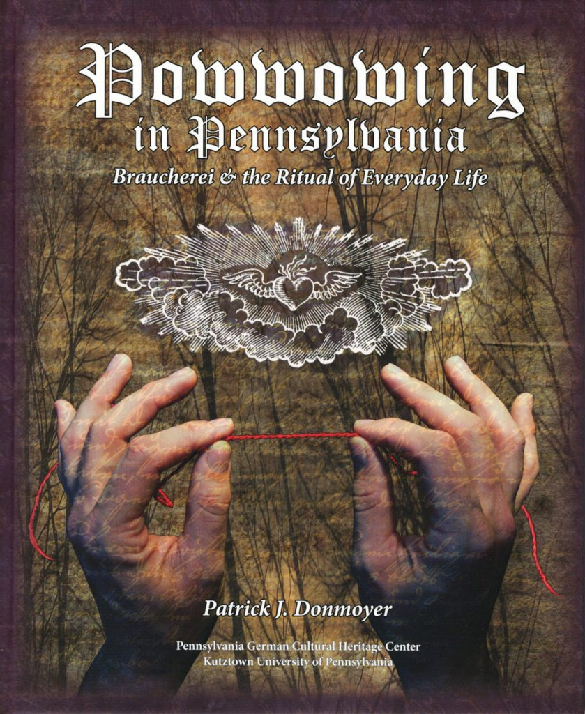 "Cover of ""Powwowing in Pennsylvania, Braucherei & the Ritual of Everyday Life"""